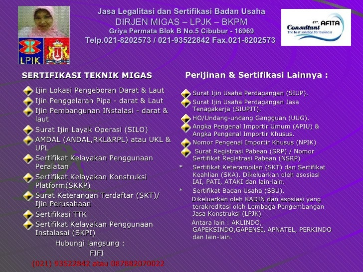 Jasa Legalitasi dan Sertifikasi Badan Usaha DIRJEN MIGAS – LPJK – BKPM Griya Permata Blok B No.5 Cibubur - 16969 Telp.021-...