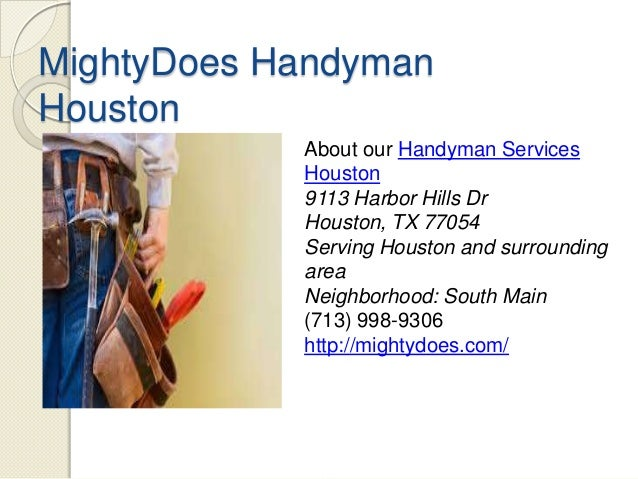 MightyDoes Handyman Houston About our Handyman Services Houston 9113 Harbor Hills Dr Houston, TX 77054 Serving Houston and...