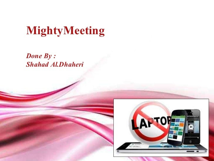 Free Powerpoint Template MightyMeeting Done By :  Shahad Al.Dhaheri