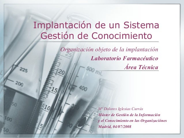 Implantación de un Sistema Gestión de Conocimiento     Organización objeto de la implantación                Laboratorio F...