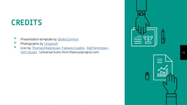 CREDITS ▹ Presentation template by SlidesCarnival ▹ Photographs by Unsplash ▹ Icon by Thomas Marijnissen, Fabiano Coelho ,...