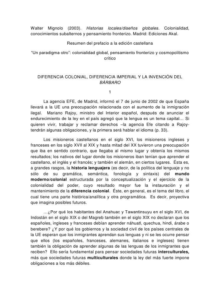 Walter Mignolo (2003). Historias locales/diseños globales. Colonialidad, conocimientos subalternos y pensamiento fronteriz...