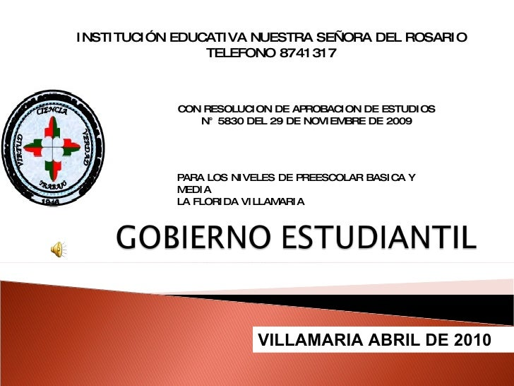 VILLAMARIA ABRIL DE 2010 INSTITUCIÓN EDUCATIVA NUESTRA SEÑORA DEL ROSARIO TELEFONO 8741317 CON RESOLUCION DE APROBACION DE...