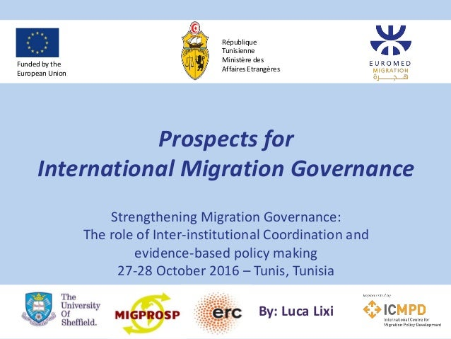 Prospects for International Migration Governance Strengthening Migration Governance: The role of Inter-institutional Coord...