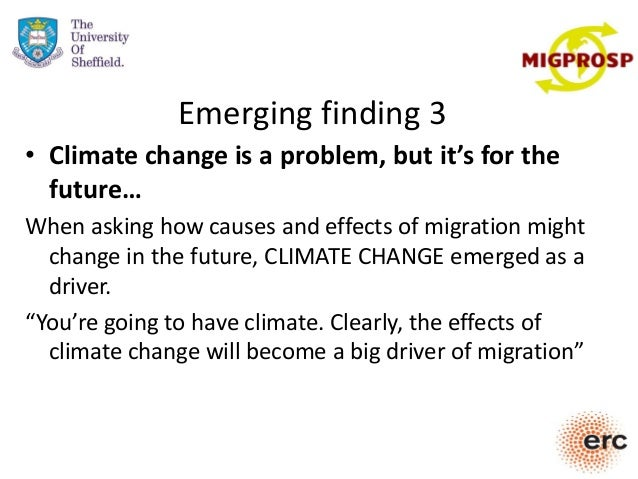 Emerging finding 3 • Climate change is a problem, but it's for the future… When asking how causes and effects of migration...