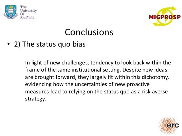 Conclusions • 2) The status quo bias In light of new challenges, tendency to look back within the frame of the same instit...