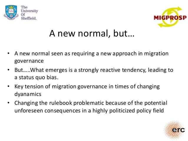 A new normal, but… • A new normal seen as requiring a new approach in migration governance • But…..What emerges is a stron...