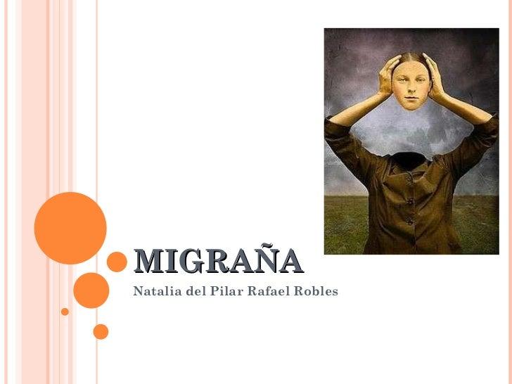 MIGRAÑA Natalia del Pilar Rafael Robles