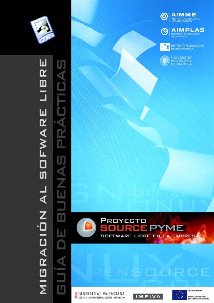 SourcePYME         Migraci´n a Software Libre. Gu´ de Buenas Pr´cticas                           o                      ıa...