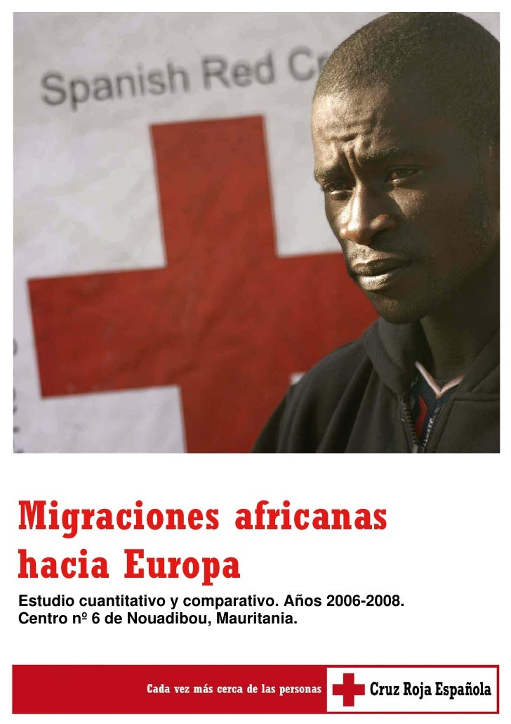 Migraciones africanas hacia Europa Estudio cuantitativo y comparativo. Años 2006-2008. Centro nº 6 de Nouadibou, Mauritani...