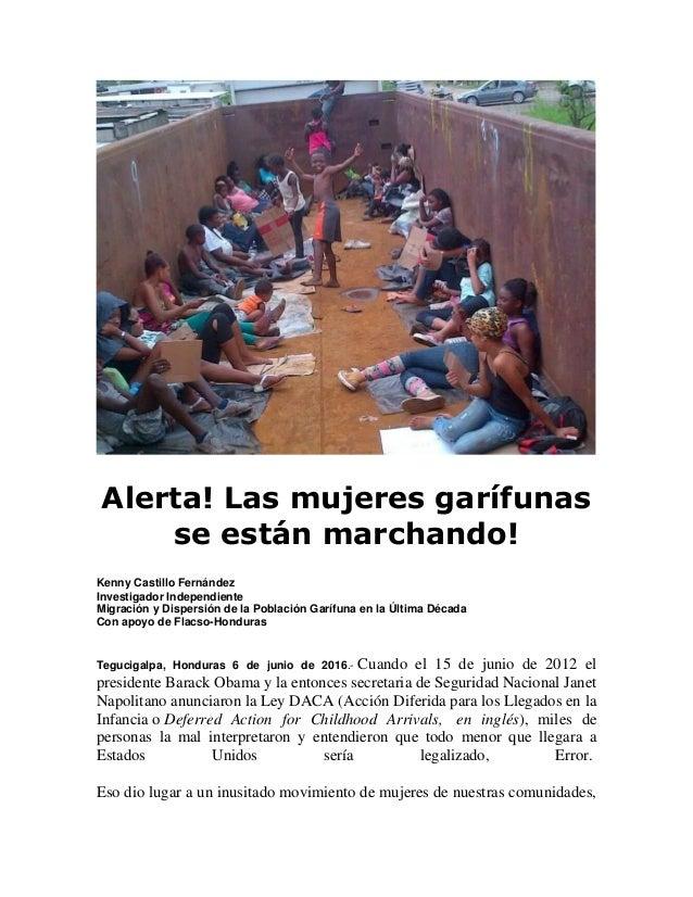 Alerta! Las mujeres garífunas se están marchando! Kenny Castillo Fernández Investigador Independiente Migración y Dispersi...