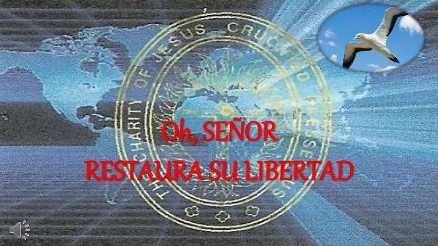Subtitle Oh, SEÑOR RESTAURA SU LIBERTAD