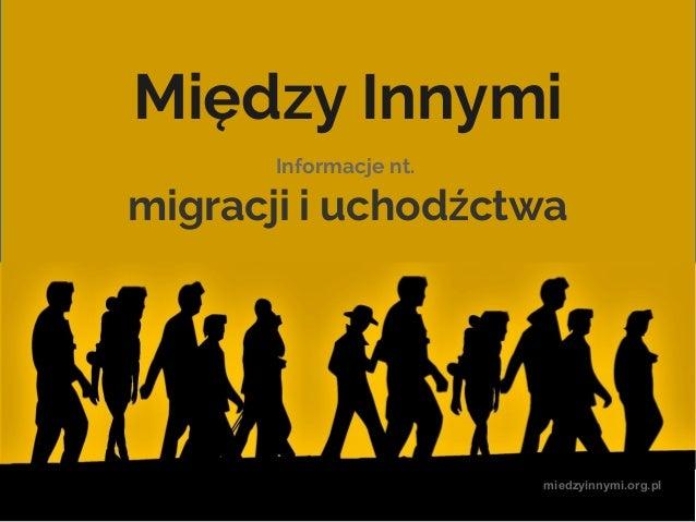 miedzyinnymi.org.pl Między Innymi Informacje nt. migracji i uchodźctwa miedzyinnymi.org.pl