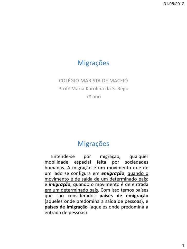 31/05/2012              Migrações      COLÉGIO MARISTA DE MACEIÓ      Profª Maria Karolina da S. Rego                  7º ...