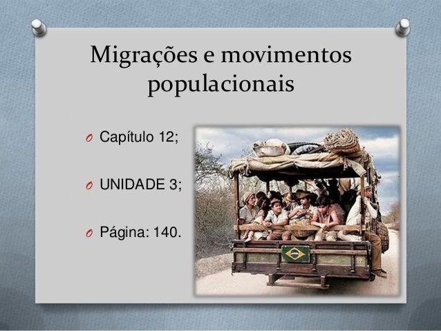 Migrações e movimentos populacionais O Capítulo 12; O UNIDADE 3; O Página: 140.