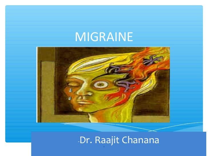 MIGRAINE-   Dr. Raajit Chanana         1