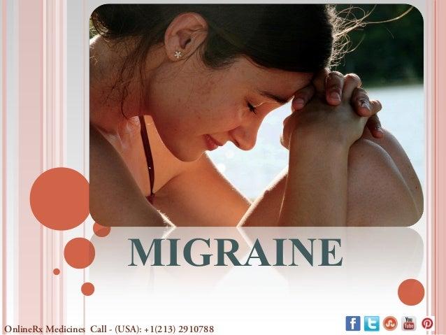MIGRAINE OnlineRx Medicines Call - (USA): +1(213) 2910788