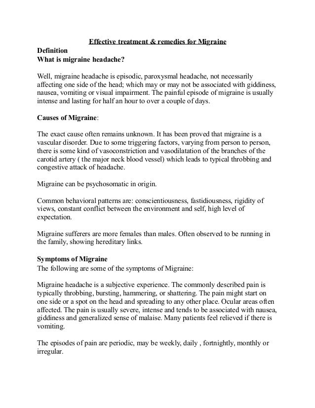 Effective treatment & remedies for Migraine Definition What is migraine headache? Well, migraine headache is episodic, par...
