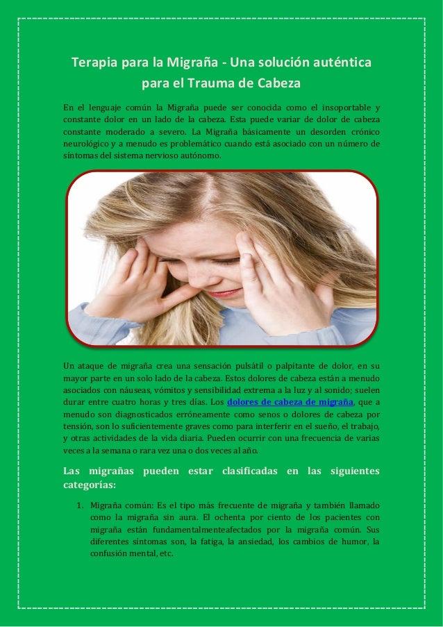 Terapia para la Migraña - Una solución auténtica para el Trauma de Cabeza En el lenguaje común la Migraña puede ser conoci...