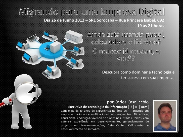 Dia 26 de Junho 2012 – SRE Sorocaba – Rua Princesa Isabel, 692                                               19 às 21 hora...