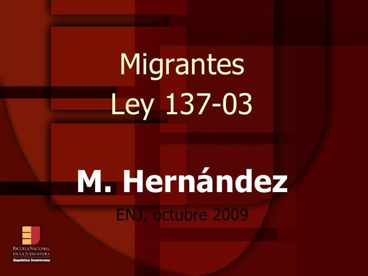 Migrantes Ley 137-03 M. Hernández ENJ, octubre 2009