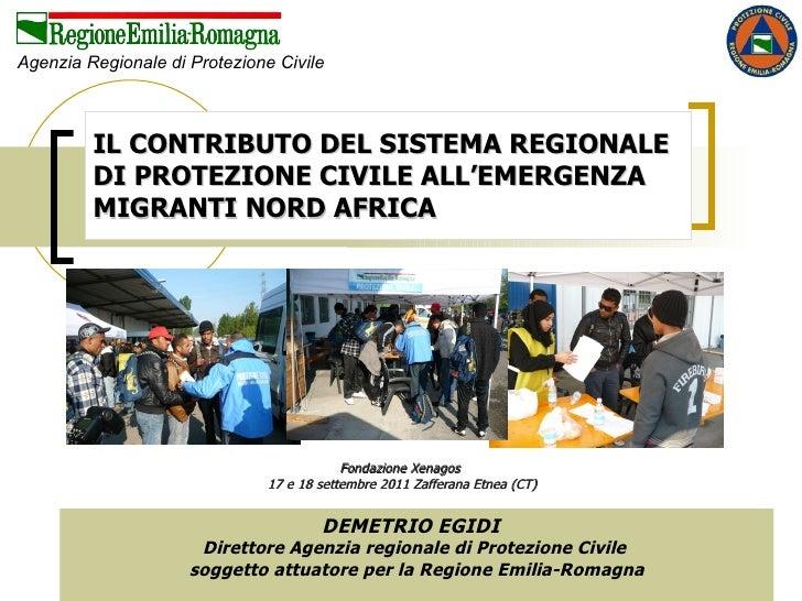 IL CONTRIBUTO DEL SISTEMA REGIONALE  DI PROTEZIONE CIVILE ALL'EMERGENZA  MIGRANTI NORD AFRICA Fondazione Xenagos  17 e 18 ...