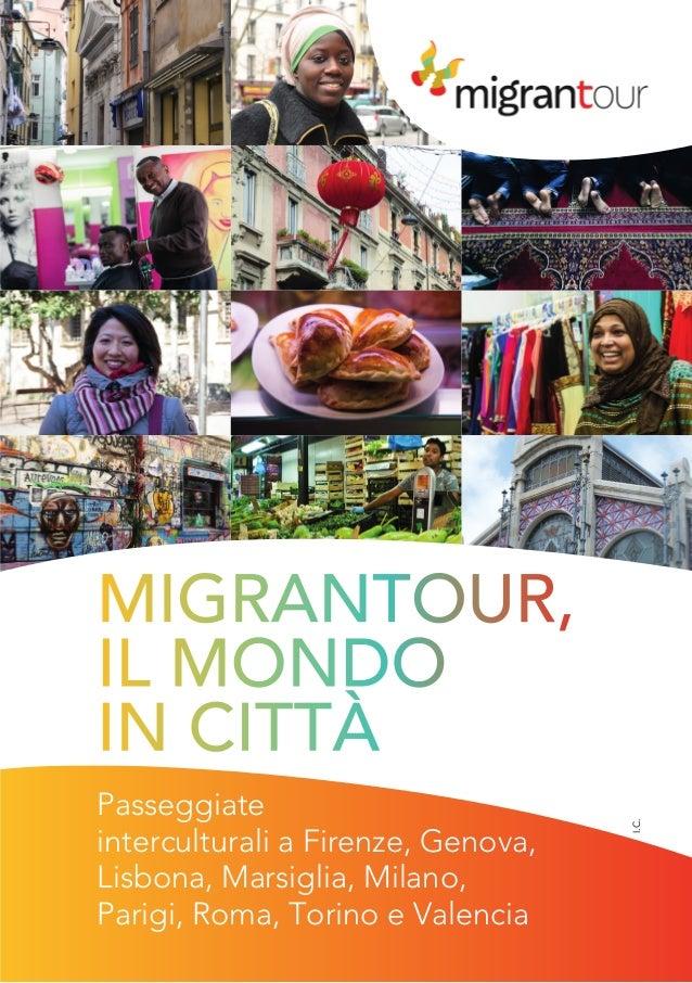 MIGRANTOUR, IL MONDO IN CITTÀ I.C. Passeggiate interculturali a Firenze, Genova, Lisbona, Marsiglia, Milano, Parigi, Roma,...