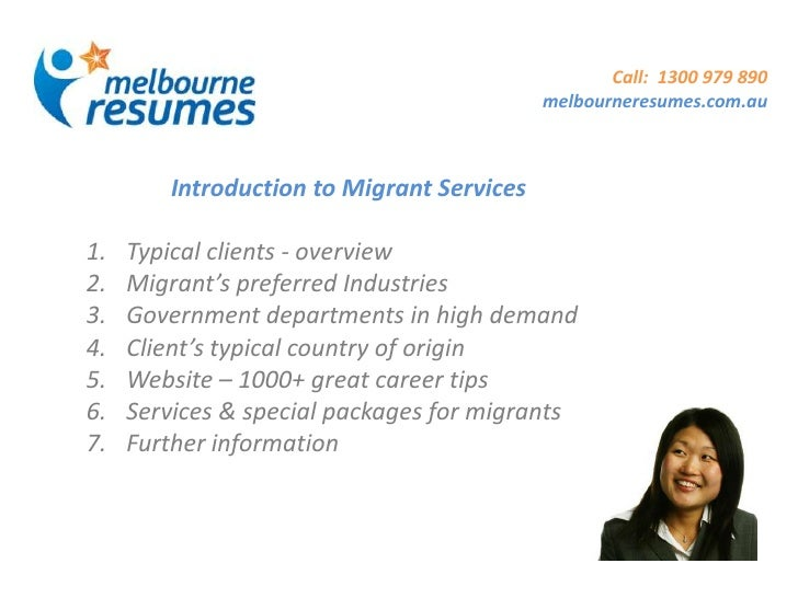 Call: 1300 979 890                                           melbourneresumes.com.au        Introduction to Migrant Servic...