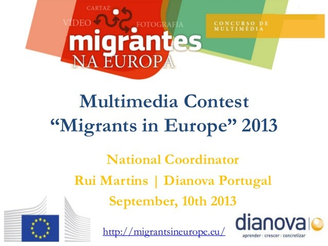 "National Coordinator Rui Martins | Dianova Portugal September, 10th 2013 Multimedia Contest ""Migrants in Europe"" 2013 http..."