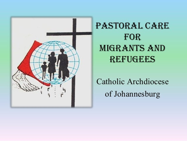 Pastoral care For Migrants and refugees Catholic Archdiocese of Johannesburg