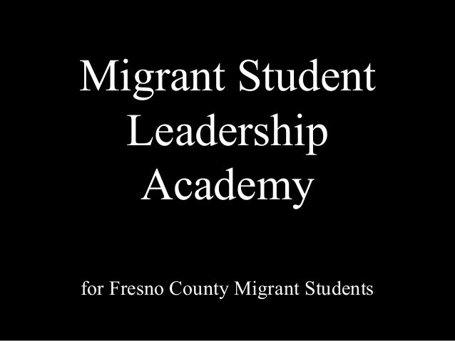 Migrant Student  Leadership   Academyfor Fresno County Migrant Students