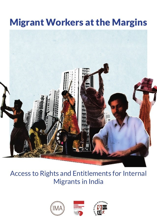Migrant Workers at the Margins Access to Rights and Entitlements for Internal Migrants in India