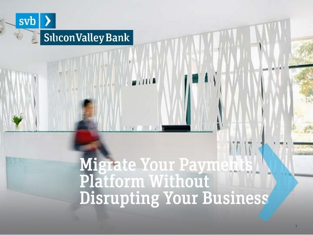 1 Migrate Your Payments Platform Without Disrupting Your Business