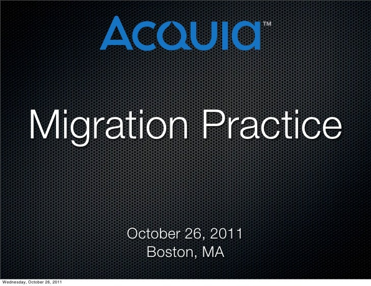 Migration Practice                              October 26, 2011                                Boston, MAWednesday, Octob...