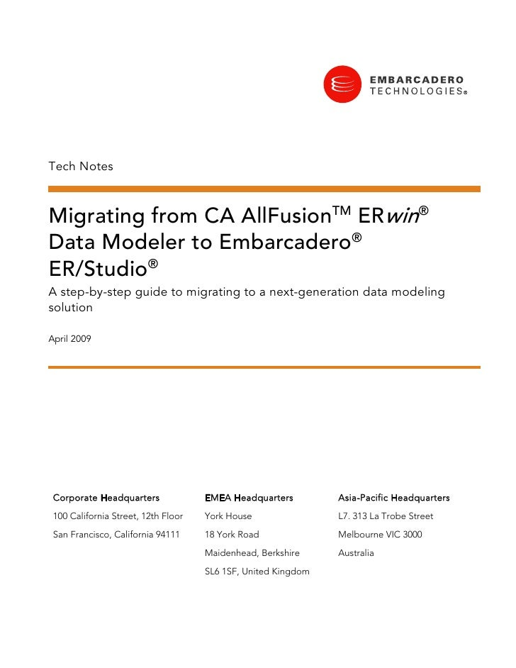 Tech Notes    Migrating from CA AllFusionTM ERwin® Data Modeler to Embarcadero® ER/Studio® A step-by-step guide to migrati...