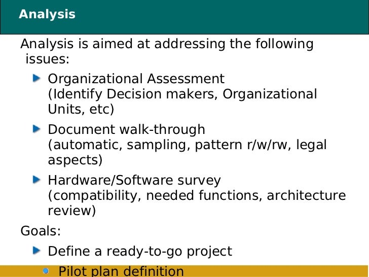 Analysis <ul><li>Analysis is aimed at addressing the following issues: </li></ul><ul><ul><li>Organizational Assessment (Id...