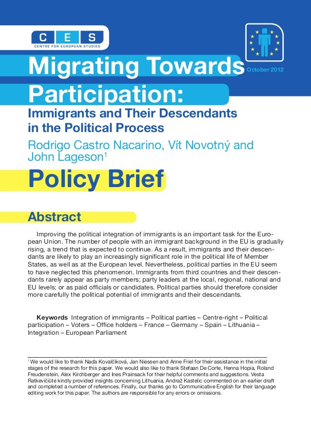 Policy Brief Abstract Improving the political integration of immigrants is an important task for the Euro- pean Union. The...