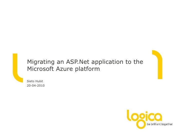 SietoHulst<br />20-04-2010<br />Migrating an ASP.Net application to the Microsoft Azure platform<br />