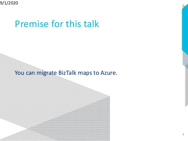 Migrating BizTalk Solutions to Azure: Mapping Messages   Integration Monday Slide 2
