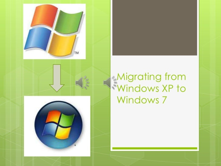 Migrating from Windows XP to Windows 7<br />