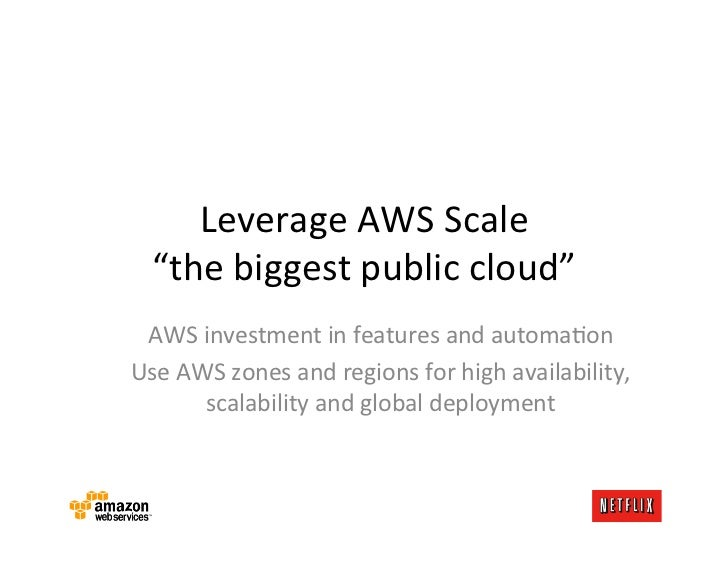 """Leverage AWS Scale    """"the biggest public cloud""""  AWS investment in features and automaKon Use ..."""