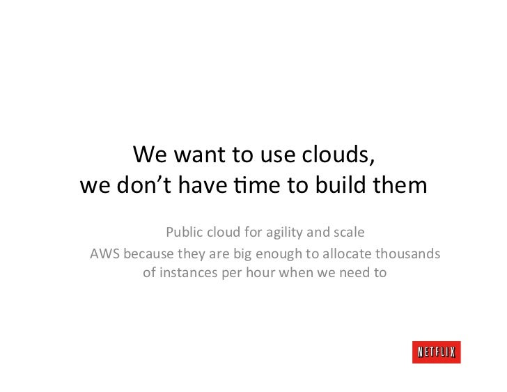 We want to use clouds, we don't have Kme to build them                   Public cloud for ag...