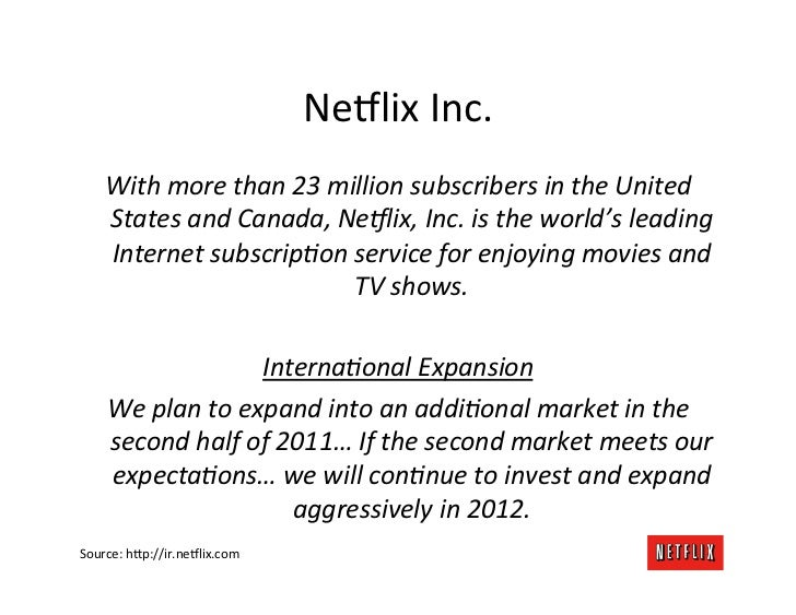 Ne8lix Inc.      With more than 23 million subscribers in the United      States and Canada, N...
