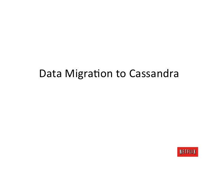 Data MigraKon to Cassandra