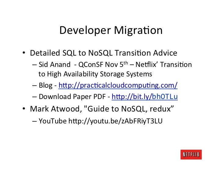 Developer MigraKon • Detailed SQL to NoSQL TransiKon Advice    – Sid Anand  -‐ QConSF Nov 5...