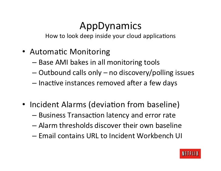 AppDynamics         How to look deep inside your cloud applicaKons • AutomaKc Monitoring    – Base...