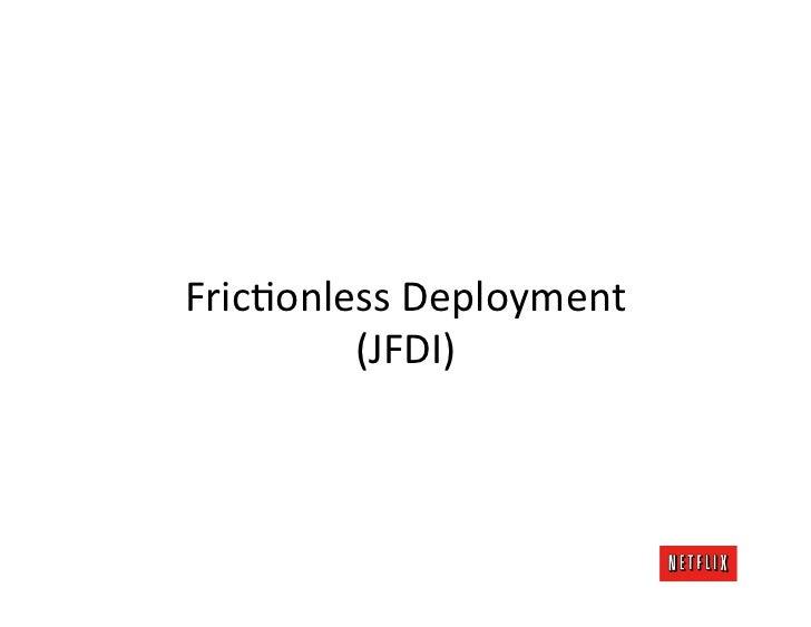 FricKonless Deployment           (JFDI)