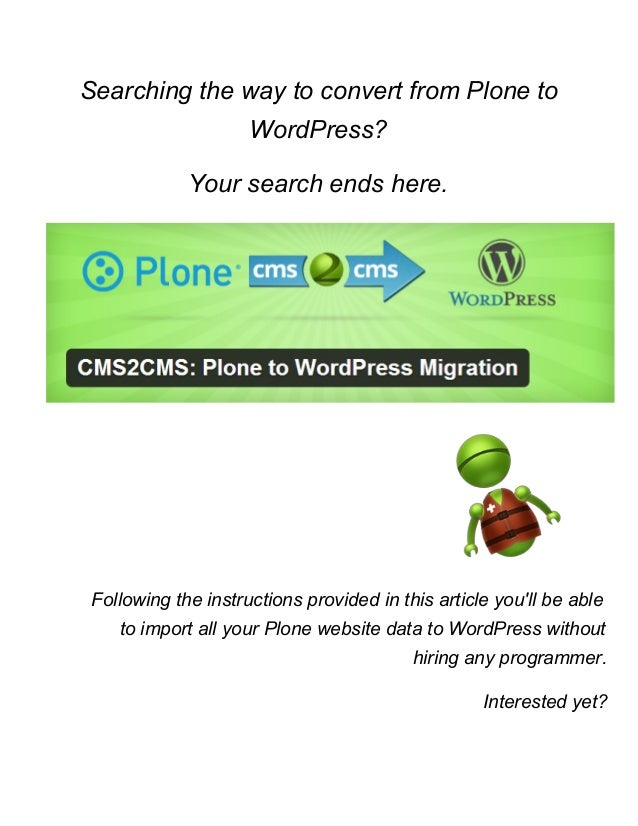 Searching the way to convert from Plone to  WordPress?   Your search ends here.       Following the instructions provided ...