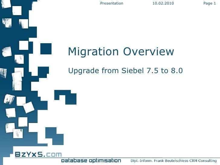 10.02.2010 Presentation Page  Migration Overview Upgrade from Siebel 7.5 to 8.0