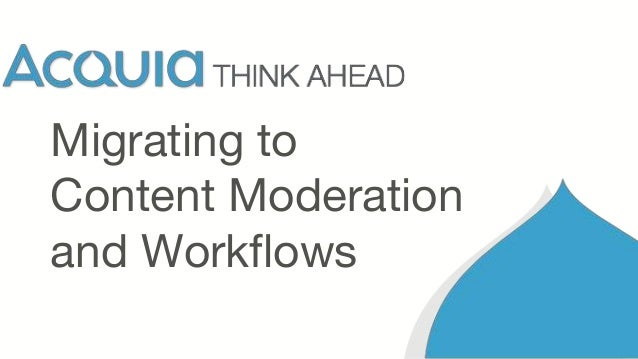 Migrating to Content Moderation and Workflows